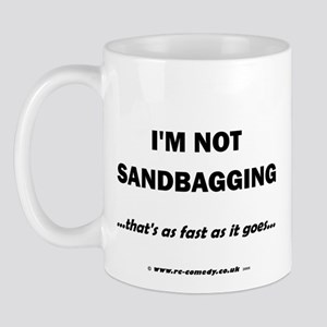 I'm not sandbagging... Mug