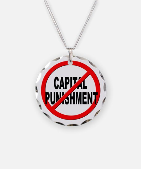 Anti / No Capital Punishment Necklace