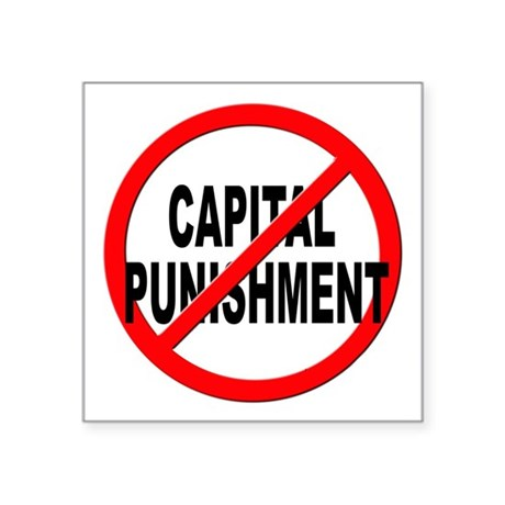 "Anti / No Capital Punishment Square Sticker 3"" x 3"