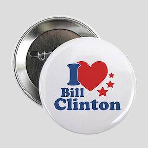 """I Love Bill Clinton 2.25"""" Button"""