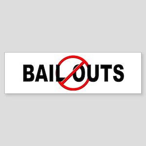 Anti / No Bail Outs Sticker (Bumper)