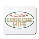 Spoiled Loggers Wife Mousepad