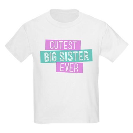 Cutest Big Sister Ever Kids Light T-Shirt