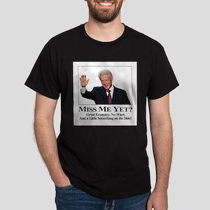Bill Clinton Miss Me Yet Dark T-Shirt