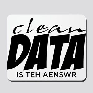 Clean Data is the Answer Mousepad