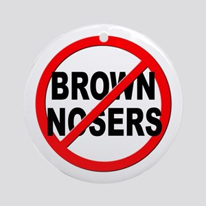 Anti / No Brown Nosers Ornament (Round)