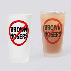 Anti / No Brown Nosers Drinking Glass
