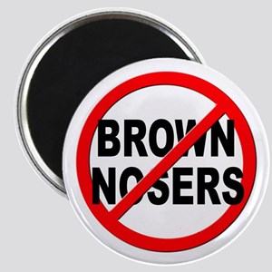 Anti / No Brown Nosers Magnet