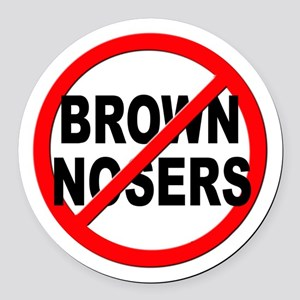 Anti / No Brown Nosers Round Car Magnet