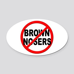 Anti / No Brown Nosers Oval Car Magnet