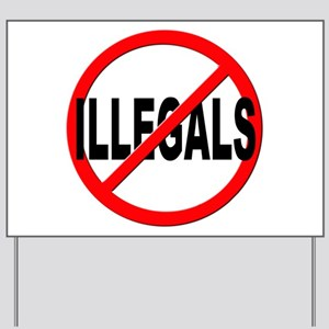 Anti / No Illegals Yard Sign