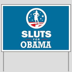 Sluts for Obama Yard Sign