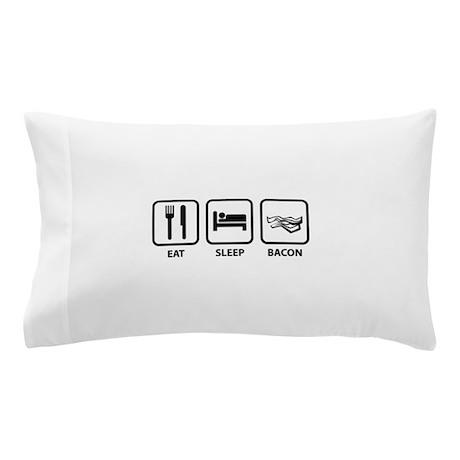 Eat Sleep Bacon Pillow Case