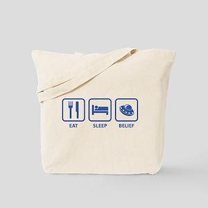 Eat Sleep Belief Tote Bag