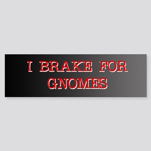 I Brake for Gnomes Bumper Sticker