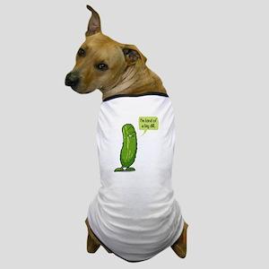 Kind of a Big Dill Dog T-Shirt