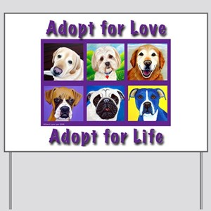 Adopt for Love, Adopt for Life Yard Sign