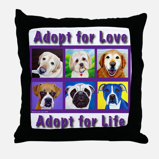 Adopt for Love, Adopt for Life Throw Pillow