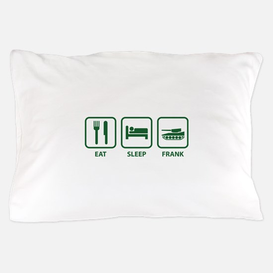 Eat Sleep Frank Pillow Case