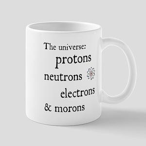 Protons Neutrons Electrons Morons Mug