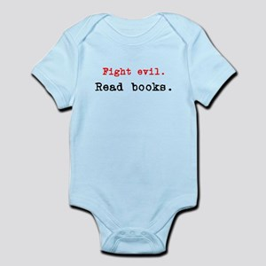 Fight evil. Read Books. Infant Bodysuit