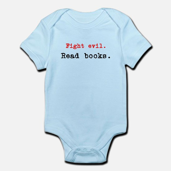 Fight evil. Read Books. Infant Bodysuit