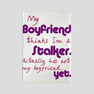 My boyfriend thinks I'm a stalker Rectangle Magnet