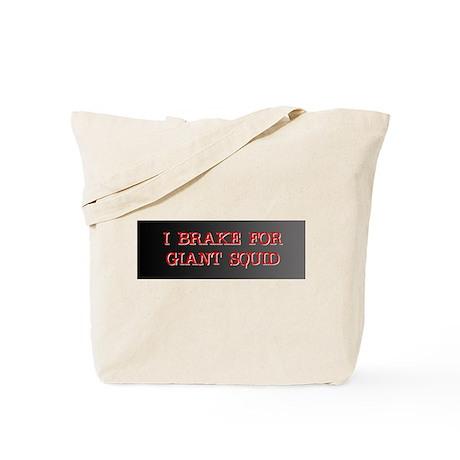 I Brake For Giant Squid Tote Bag