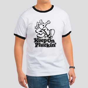 Keep On Pluckin Ringer T