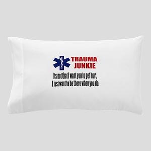 Trauma Junkie Pillow Case