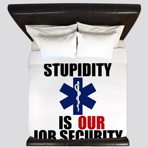 Your Stupidity is my Job Security King Duvet