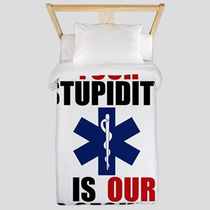 Your Stupidity is my Job Security Twin Duvet