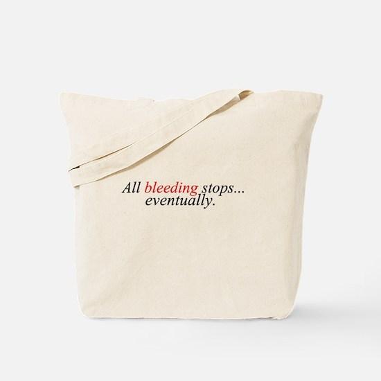 All Bleeding Stops Tote Bag