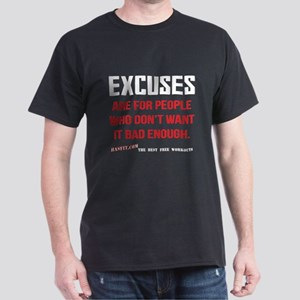 Excuses are for ... Dark T-Shirt
