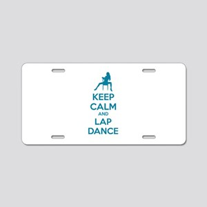 Keep calm and lap dance Aluminum License Plate
