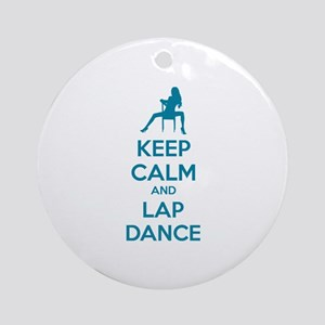 Keep calm and lap dance Ornament (Round)