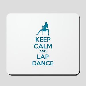 Keep calm and lap dance Mousepad