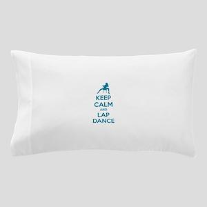 Keep calm and lap dance Pillow Case