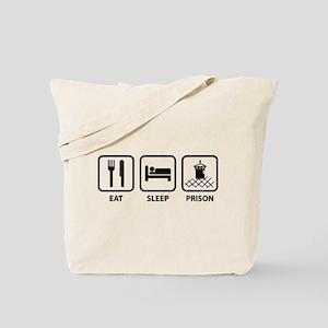 Eat Sleep Prison Tote Bag