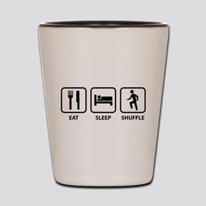 Eat Sleep Shuffle Shot Glass