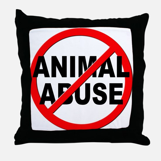 Anti / No Animal Abuse Throw Pillow