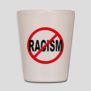 Anti / No Racism Shot Glass