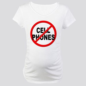Anti / No Cell Phones Maternity T-Shirt
