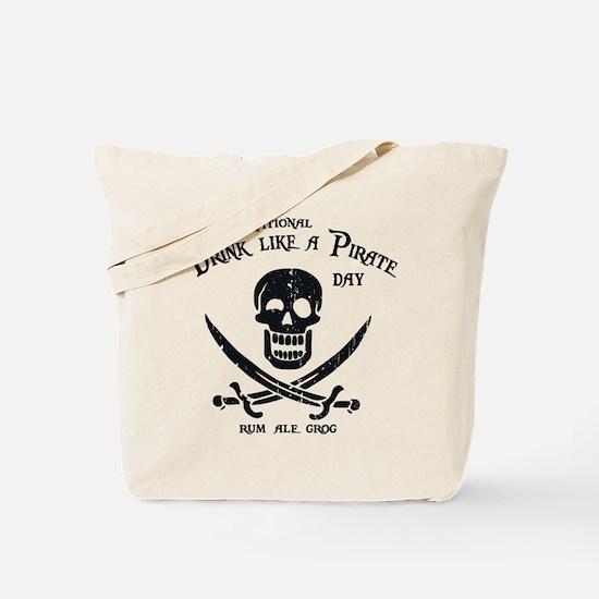 Drink Like a Pirate Tote Bag