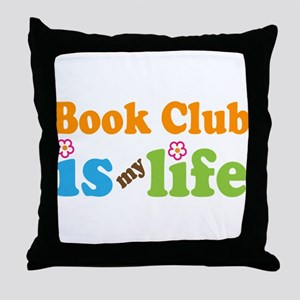 Book Club Is My Life Throw Pillow