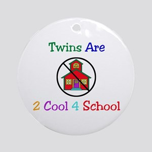 Twins are 2 Cool 4 School Ornament (Round)