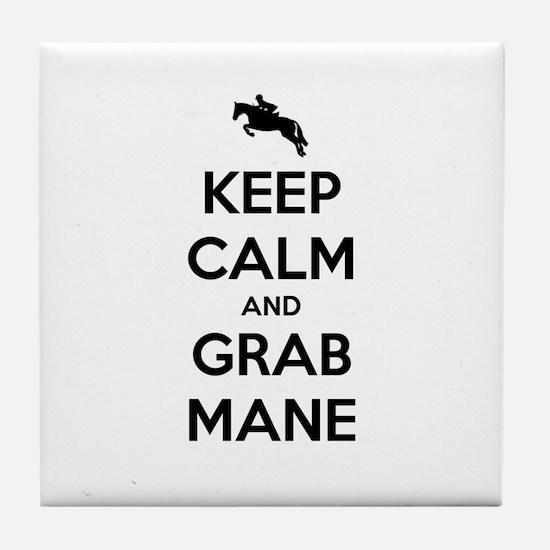 Keep Calm and Grab Mane Tile Coaster