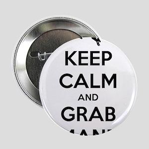 """Keep Calm and Grab Mane 2.25"""" Button"""