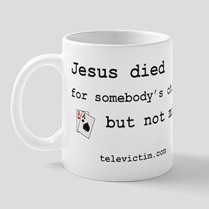 """""""Jesus died for chips"""" Mug"""