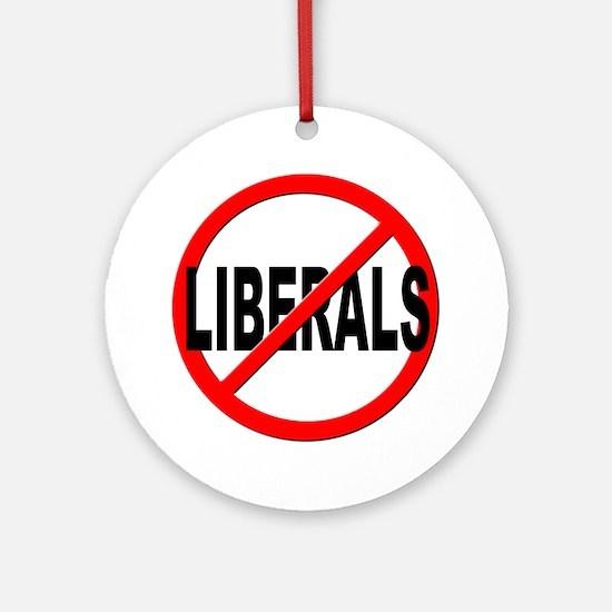 Anti / No Liberals Ornament (Round)